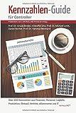 Kennzahlen-Guide für Controller: Über 200 Kennzahlen aus Finanzen