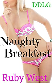 Naughty Breakfast: (Older Man Younger Woman DD/lg) (The Naughty Series Book 1) by [Ruby West]
