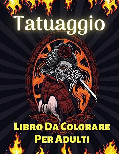 Tatuaggio Libro Da Colorare Per Adulti: Oltre 60 Disegni di Tatuaggi Moderni per Uomini e Donne Tatuaggio Libro da Colorare per il Rilassamento di ... Serpenti, Leoni, Animali Mitici e Altro!