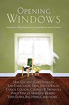 Opening Windows: Spiritual Refreshment for Your Walk with Christ by [Howard Books]