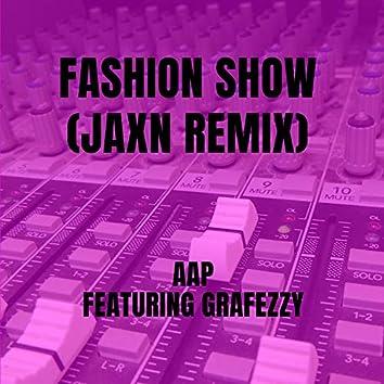 Fashion Show (JAXN Remix)