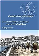 Les Francs-Maçons au Maroc sous la IIIe République