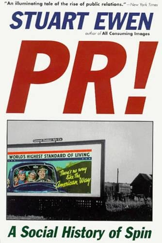 Compare Textbook Prices for PR! - A Social History of Spin 10/16/96 Edition ISBN 9780465061792 by Ewen, .
