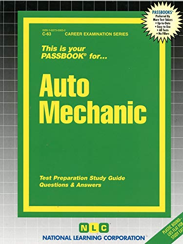 Auto Mechanic: Test Preparation Study Guide, Questions & Answers (Career Examination Passbooks, Band 63)