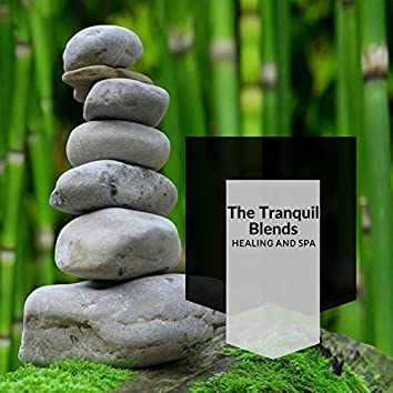 The Tranquil Blends - Healing And Spa