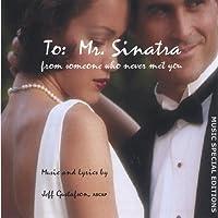 To: Mr. Sinatra