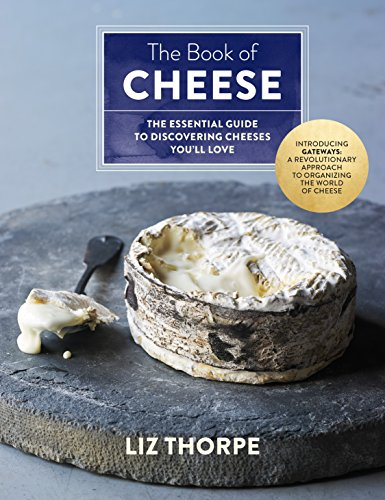 Image of The Book of Cheese: The Essential Guide to Discovering Cheeses You'll Love