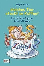 Buch-Tipp: Welches Tier steckt im Kaffee? Die 1000 lustigsten Scherzfragen