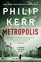 Metropolis (A Bernie Gunther Novel)