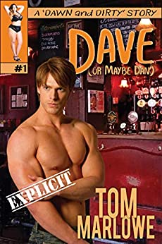 Dave: (or maybe Dan) (Dawn and Dirty Book 1) by [Tom Marlowe]