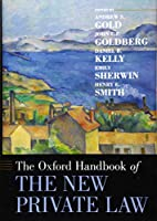 The Oxford Handbook of the New Private Law (Oxford Handbooks)
