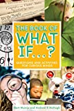 Product Image of the The Book of What If...?: Questions and Activities for Curious Minds