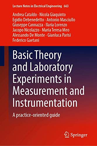 Basic Theory and Laboratory Experiments in Measurement and Instrumentation: A practice-oriented guide (Lecture Notes in Electrical Engineering (663))