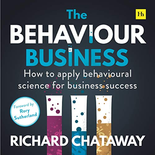 The Behaviour Business Audiobook By Richard Chataway cover art