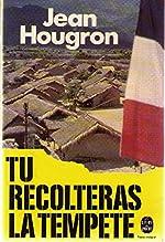 Tu récolteras la tempête de Jean Hougron