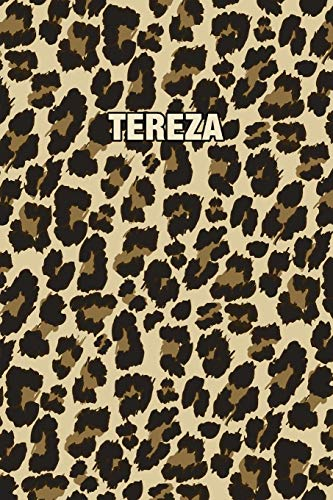 Tereza: Personalized Notebook - Leopard Print Notebook (Animal Pattern). Blank College Ruled (Lined) Journal for Notes, Journaling, Diary Writing. Wildlife Theme Design with Your Name