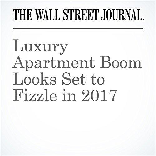 Luxury Apartment Boom Looks Set to Fizzle in 2017 copertina