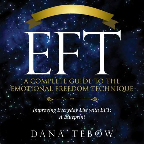 EFT: A Complete Guide to the Emotional Freedom Technique     Improving Everyday Life with EFT: A Blueprint              By:                                                                                                                                 Tebow Dana                               Narrated by:                                                                                                                                 Martin Gollery                      Length: 57 mins     5 ratings     Overall 2.2