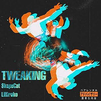TWEAKING (feat. LilDrako)