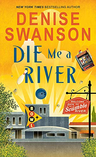 Die Me a River (Welcome Back to Scumble River Book 2) by [Denise Swanson]
