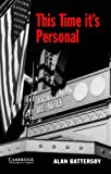 This Time It's Personal Level 6 (Cambridge English Readers) (English Edition)