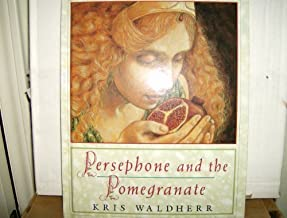Persephone and the Pomegranate: A Myth from Greece