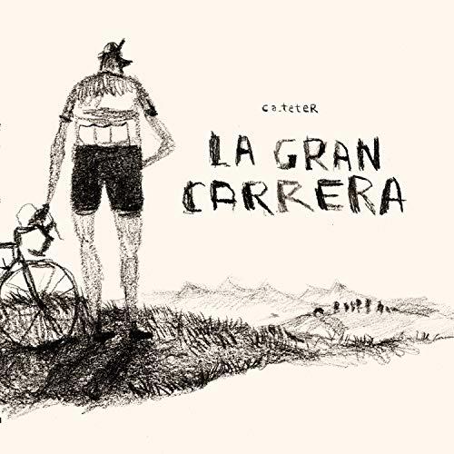 La gran carrera (Spanish Edition)