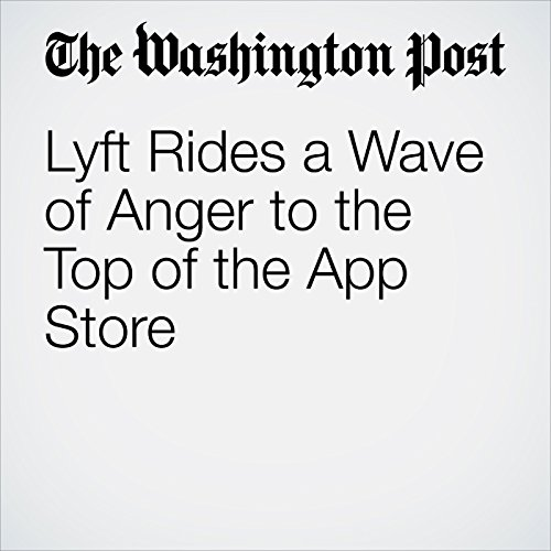 Lyft Rides a Wave of Anger to the Top of the App Store copertina
