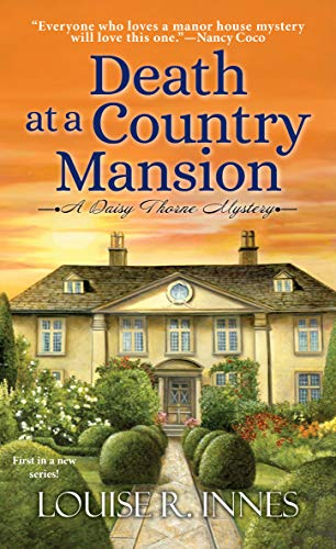 Death at a Country Mansion: A Smart British Mystery with a Surprising Twist (A Daisy Thorne Mystery Book 1) by [Louise R. Innes]