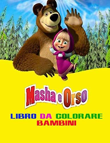 Masha e Orso Libro da Colorare Bambini: Tutti felici con questo libro da colorare di Masha e Orso, i personaggi molto amati dai Bambini