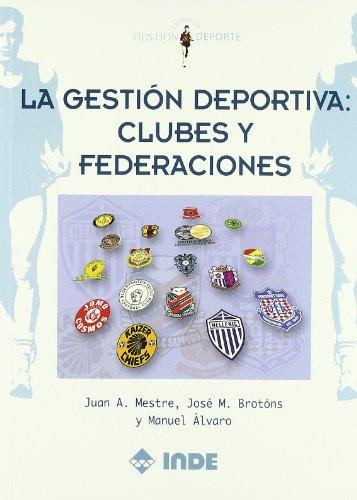 La gestión deportiva: clubes y federaciones: 607 (Gestión y deporte)