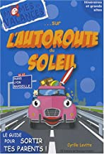 Sur l'autoroute du soleil A6-A7 (French Edition)