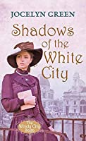 Shadows of the White City: The Windy City Saga