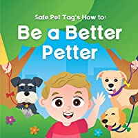 Safe Pet Tag's How to: Be a Better Petter