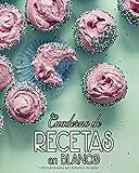 Cuaderno de Recetas en Blanco: Mi Libro de Cocina, Mis Comidas y Postres, Pastelitos Arco Iris