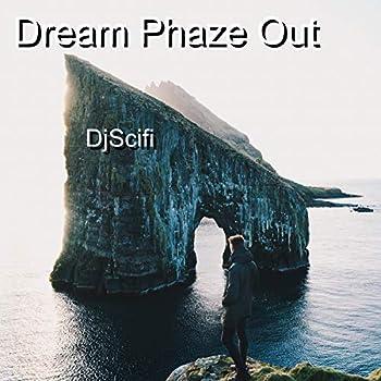 Dream Phaze Out