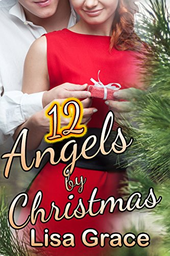 Book: 12 Angels by Christmas - Sweet Christmas Romance by Lisa Grace