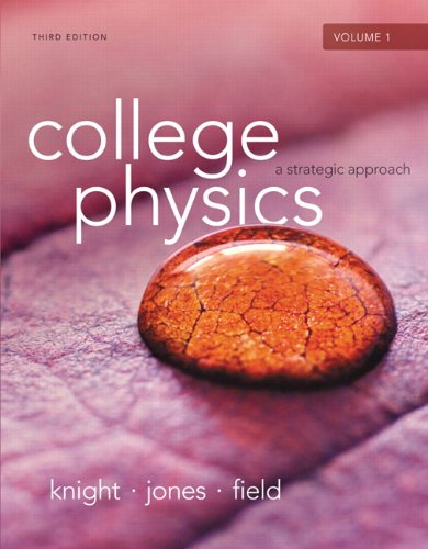 College Physics: A Strategic Approach Volume 1 (Chs.1-16) (3rd Edition)