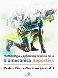 Metodología y aplicación práctica de la biomecánica en la actividad física y el deporte (Deportes)