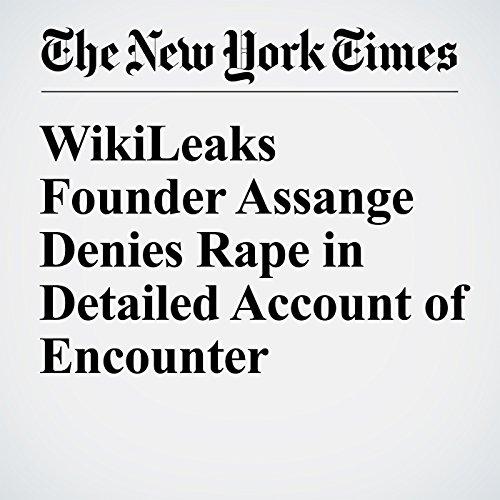 WikiLeaks Founder Assange Denies Rape in Detailed Account of Encounter audiobook cover art