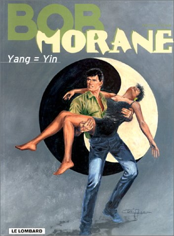 Bob Morane, Tome 35 : Yang = Yin