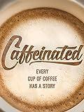 Caffeinated