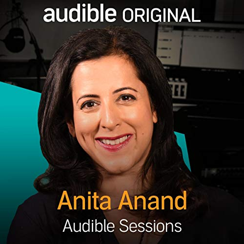 Anita Anand     Audible Sessions: FREE Exclusive Interview              Written by:                                                                                                                                 Holly Newson                               Narrated by:                                                                                                                                 Anita Anand                      Length: 21 mins     Not rated yet     Overall 0.0