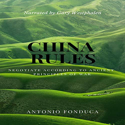 China Rules - Negotiate According to Ancient Principles of War audiobook cover art