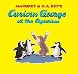 Curious George at the Aquarium by [H. A. Rey]
