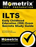 ILTS Early Childhood Education (206) Exam Secrets Study Guide: ILTS Test Review for the Illinois Licensure Testing System