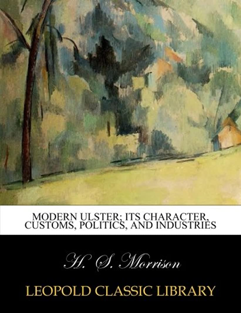 衝突コース郵便ピットModern Ulster; its character, customs, politics, and industries