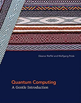 Amazon Com Quantum Computing A Gentle Introduction Scientific And Engineering Computation Ebook Rieffel Eleanor G Polak Wolfgang H Kindle Store