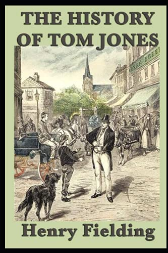 The History of Tom Jones, A Foundling :classics annotated