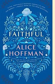Faithful: A Novel by [Alice Hoffman]